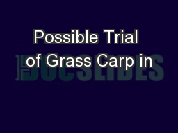 Possible Trial of Grass Carp in