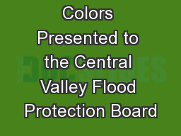 Colors Presented to the Central Valley Flood Protection Board