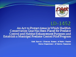 LD-1452   An Act to Protect Areas in Which Shellfish Conservation Gear Has Been Placed for Predator