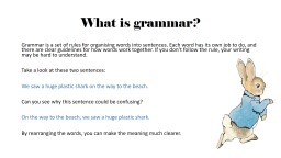 What is grammar?  Grammar is a set of rules for