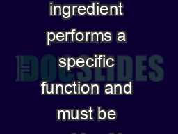 Cakes Ingredients Each ingredient performs a specific function and must be combined in proper balan