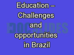 Enhancing Education � Challenges and opportunities in Brazil