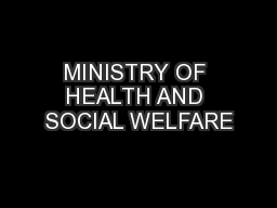MINISTRY OF HEALTH AND SOCIAL WELFARE