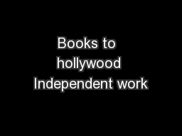 Books to  hollywood Independent work