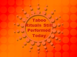 Taboo Rituals Still Performed Today
