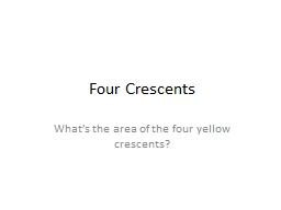 Four Crescents What�s the area of the four yellow crescents?