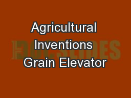 Agricultural Inventions Grain Elevator
