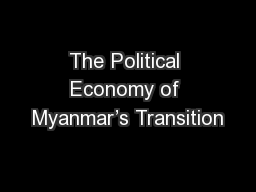The Political Economy of Myanmar�s Transition