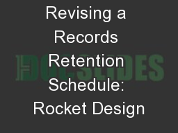 Revising a Records Retention Schedule: Rocket Design