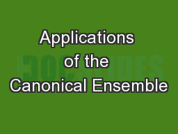 Applications of the Canonical Ensemble