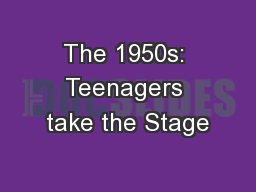 The 1950s: Teenagers take the Stage