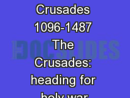 The Crusades 1096-1487 The Crusades: heading for holy war