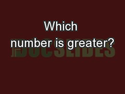 Which number is greater?