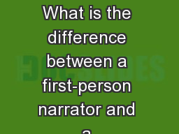 Point of view and Irony What is the difference between a first-person narrator and a third-person n