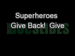 Superheroes Give Back!  Give