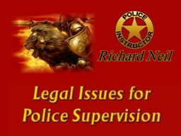 Legal Issues for  Police Supervision
