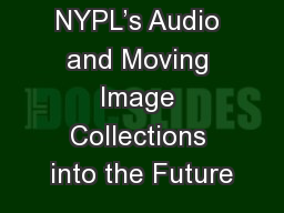Stewarding NYPL's Audio and Moving Image Collections into the Future