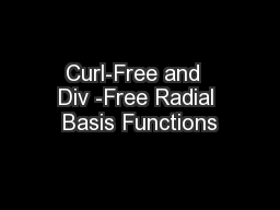Curl-Free and  Div -Free Radial Basis Functions PowerPoint PPT Presentation