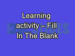 Learning activity – Fill In The Blank