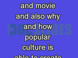 A comparison of the book and movie and also why and how popular culture is able to create good guys