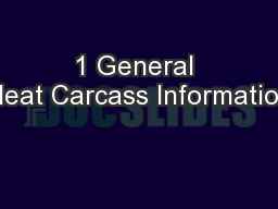 1 General Meat Carcass Information