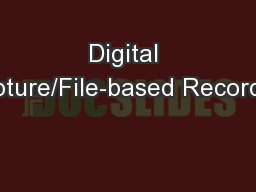 Digital Capture/File-based Recording