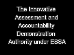 The Innovative Assessment and Accountability Demonstration Authority under ESSA