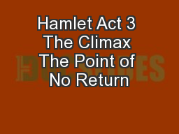 Hamlet Act 3 The Climax The Point of No Return