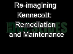 Re-imagining Kennecott:  Remediation and Maintenance