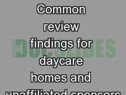DOH Sponsor Review and Common review findings for daycare homes and unaffiliated sponsors