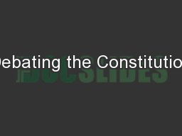 Debating the Constitution