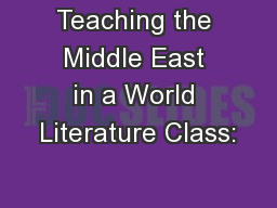 Teaching the Middle East in a World Literature Class: PowerPoint PPT Presentation