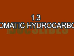 1.3 AROMATIC HYDROCARBONS PowerPoint PPT Presentation