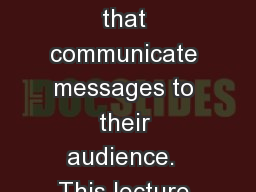 All web pages have signs that communicate messages to their audience.  This lecture looks at the de