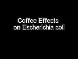 Coffee Effects on Escherichia coli