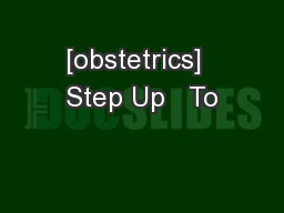 [obstetrics]  Step Up   To