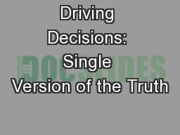 Driving Decisions: Single Version of the Truth