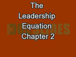 The Leadership Equation Chapter 2