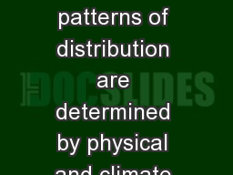 G lobal and regional patterns of distribution are determined by physical and climate features as we