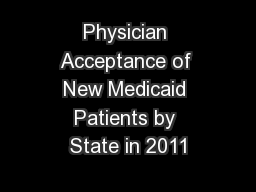 Physician Acceptance of New Medicaid Patients by State in 2011