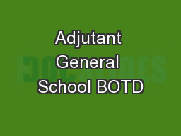 Adjutant General School BOTD PowerPoint PPT Presentation