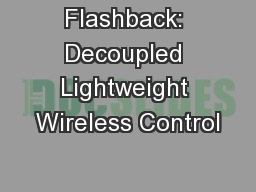 Flashback: Decoupled Lightweight Wireless Control