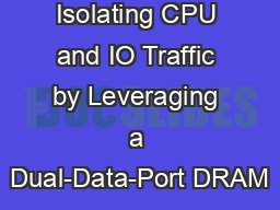 Isolating CPU and IO Traffic by Leveraging a Dual-Data-Port DRAM