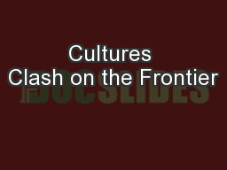 Cultures Clash on the Frontier