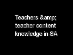 Teachers & teacher content knowledge in SA