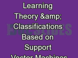 Statistical Learning Theory & Classifications Based on Support Vector Machines