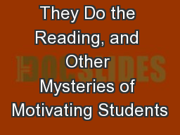 Why Don't They Do the Reading, and Other Mysteries of Motivating Students