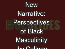 Creating a New Narrative: Perspectives of Black Masculinity by College