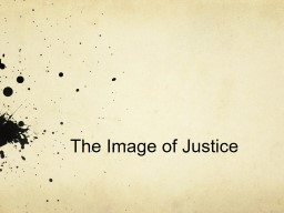 The Image of Justice Three questions