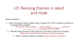 LO: Revising themes in Jekyll and Hyde